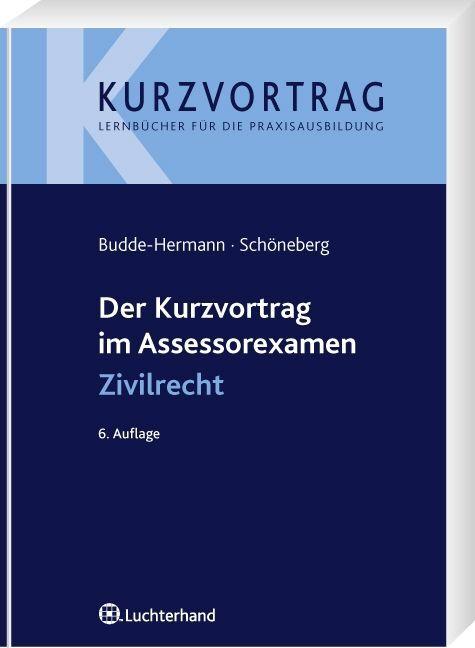 Der Kurzvortrag im Assessorexamen Zivilrecht als Buch von Constanze Budde-Hermann, Birgit Schöneberg - Vahlen Franz GmbH