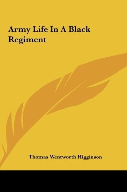 Army Life In A Black Regiment als Buch von Thomas Wentworth Higginson