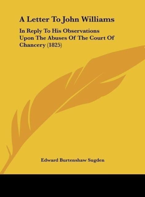 A Letter To John Williams als Buch von Edward Burtenshaw Sugden - Kessinger Publishing, LLC