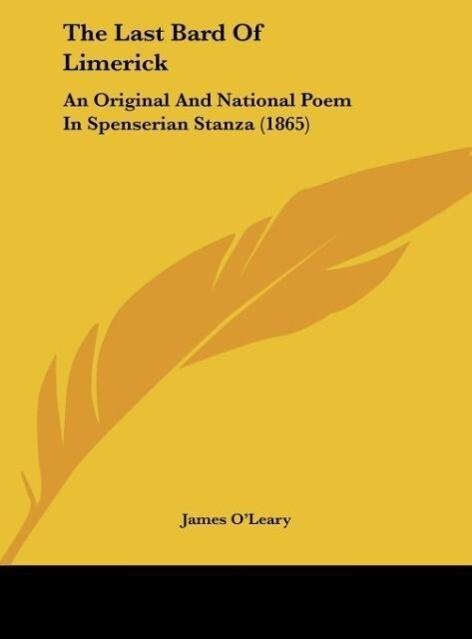 The Last Bard Of Limerick als Buch von James O´Leary - Kessinger Publishing, LLC
