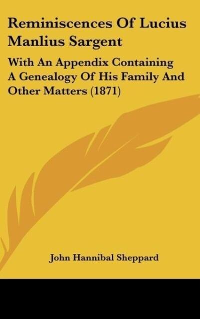 Reminiscences Of Lucius Manlius Sargent als Buch von John Hannibal Sheppard - Kessinger Publishing, LLC