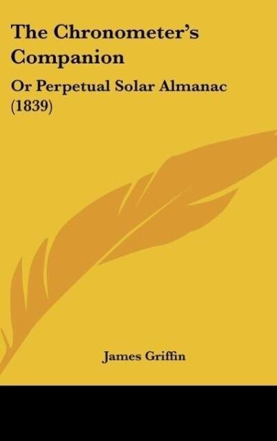 The Chronometer´s Companion als Buch von James Griffin - Kessinger Publishing, LLC