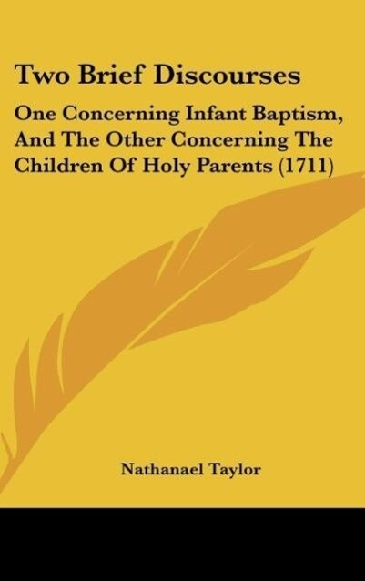 Two Brief Discourses als Buch von Nathanael Taylor - Kessinger Publishing, LLC