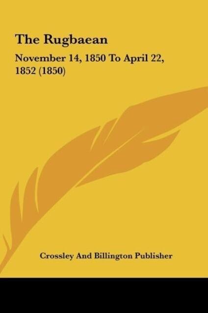 The Rugbaean als Buch von Crossley And Billington Publisher - Kessinger Publishing, LLC