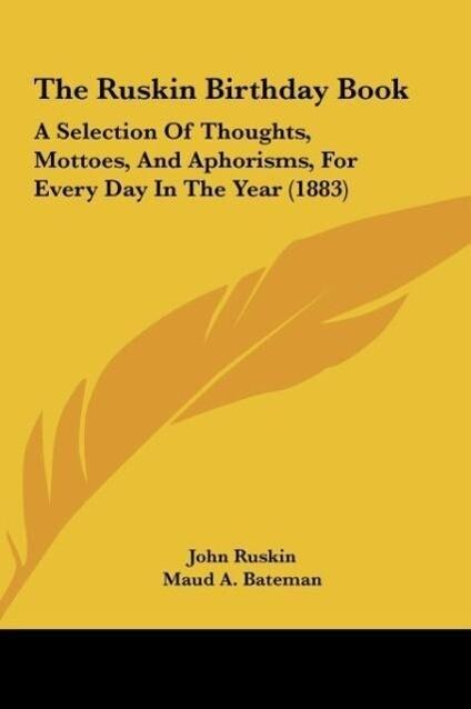 The Ruskin Birthday Book als Buch von John Ruskin, Maud A. Bateman, Grace Allen - Kessinger Publishing, LLC