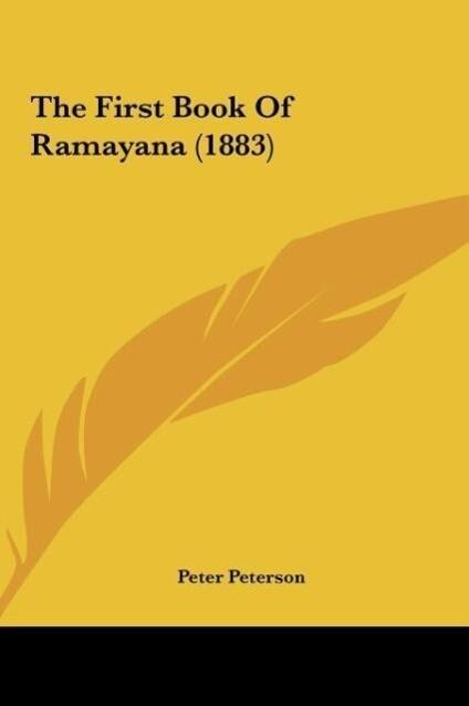 The First Book Of Ramayana (1883) als Buch von - Kessinger Publishing, LLC