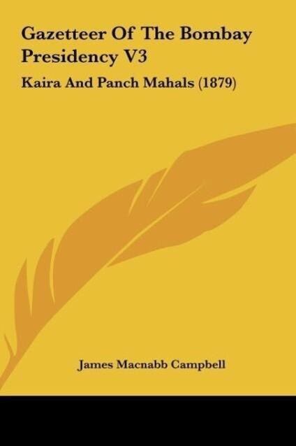Gazetteer Of The Bombay Presidency V3 als Buch von James Macnabb Campbell - Kessinger Publishing, LLC