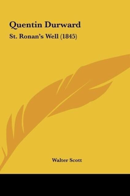 Quentin Durward als Buch von Walter Scott - Kessinger Publishing, LLC