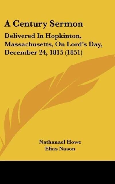 A Century Sermon als Buch von Nathanael Howe - Kessinger Publishing, LLC