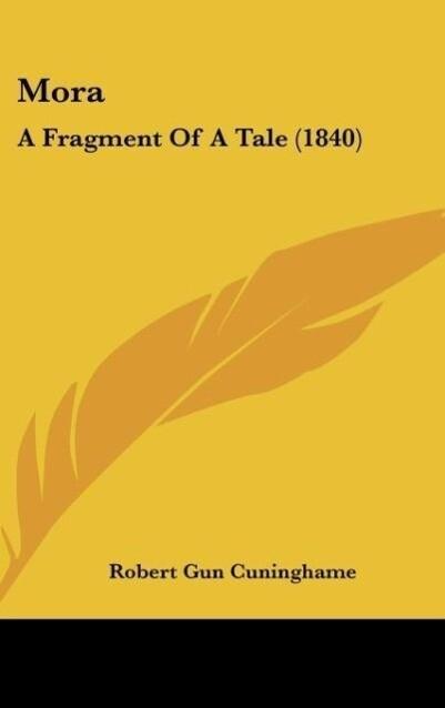 Mora als Buch von Robert Gun Cuninghame - Kessinger Publishing, LLC