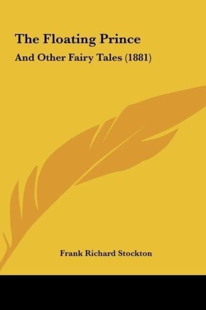 The Floating Prince als Buch von Frank Richard Stockton - Kessinger Publishing, LLC