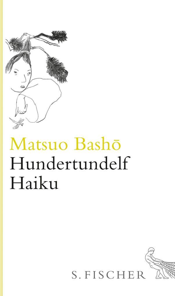 Hundertundelf Haiku als Buch von Matsuo Bashô