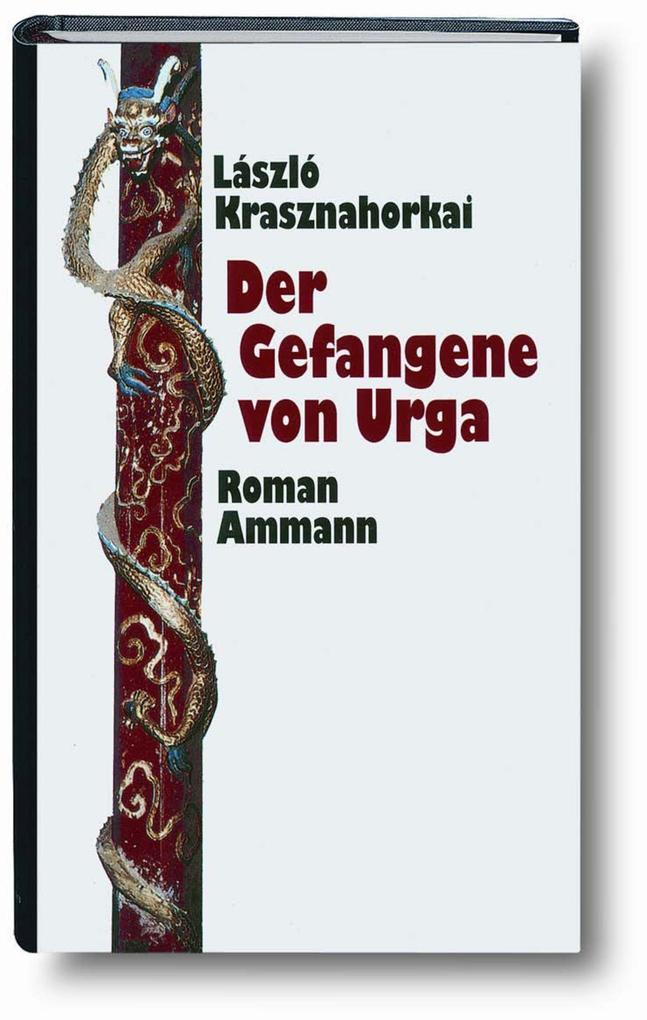 Der Gefangene von Urga als Buch von Laszlo Krasznahorkai