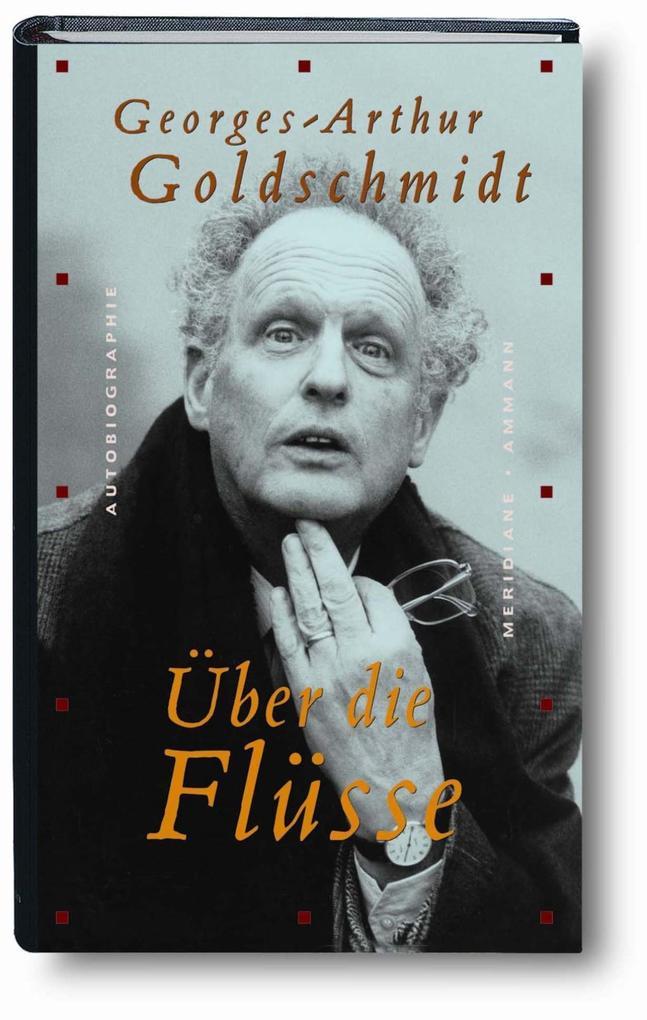 Über die Flüsse als Buch von Georges-Arthur Goldschmidt