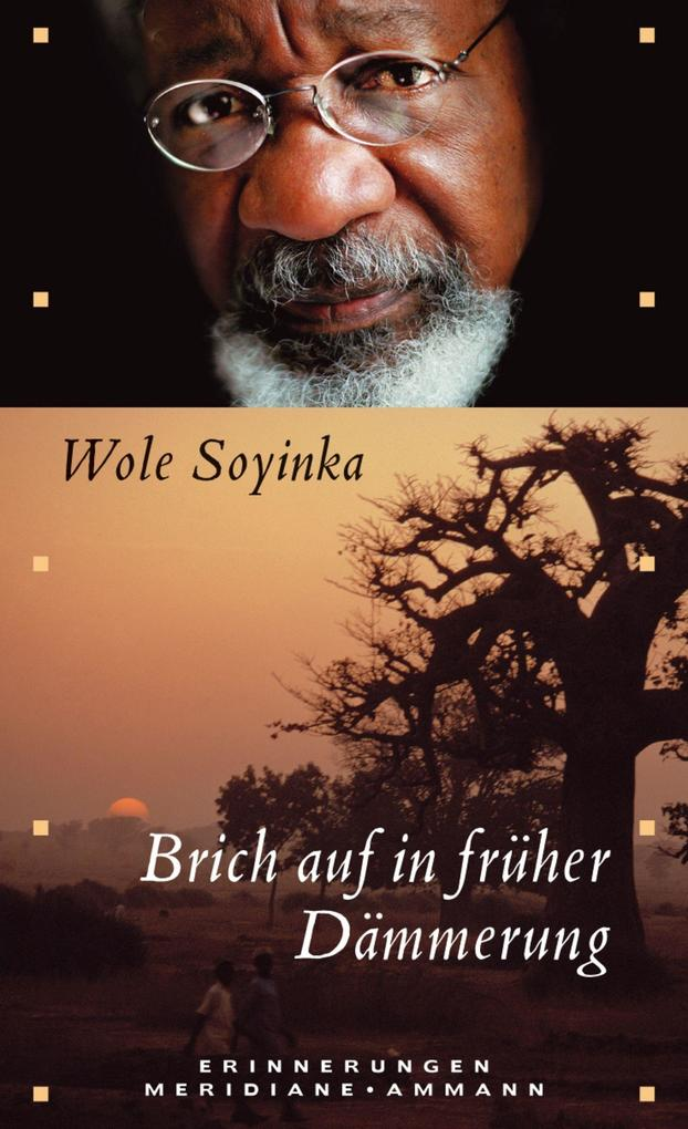 Brich auf in früher Dämmerung als Buch von Wole Soyinka