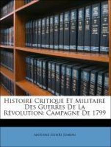 Histoire Critique Et Militaire Des Guerres De La Révolution: Campagne De 1799 als Taschenbuch von Antoine Henri Jomini - Nabu Press