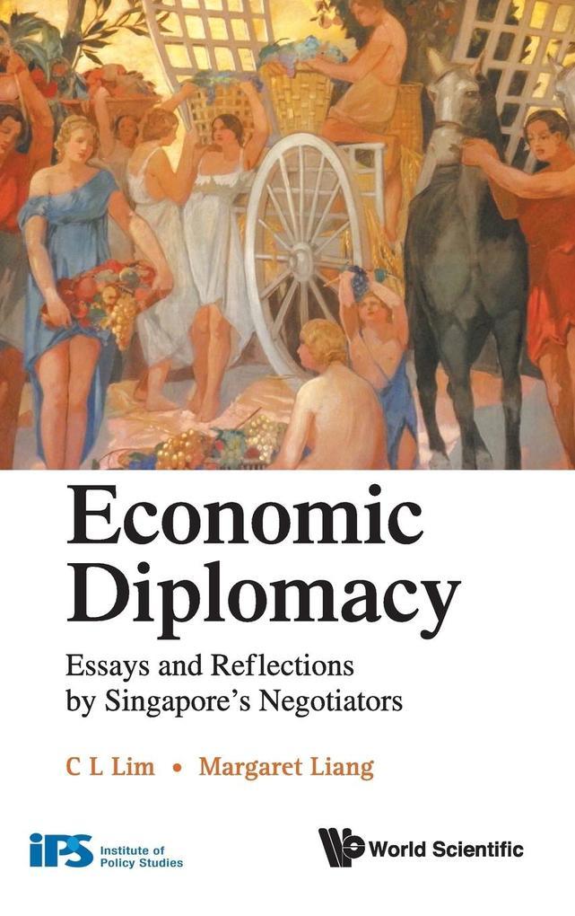 Economic Diplomacy als Buch von C. L. Lim, Margaret Liang - CO-PUBLISHED WITH World Scientific Publishing Comp