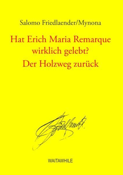 Hat Erich Maria Remarque wirklich gelebt? / Der Holzweg zurück als Buch