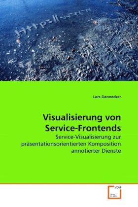 Visualisierung von Service-Frontends als Buch von Lars Dannecker - VDM Verlag