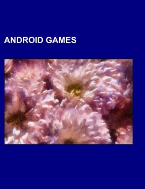 Android games als Taschenbuch von - Books LLC, Reference Series