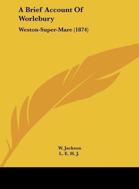 A Brief Account Of Worlebury als Buch von - Kessinger Publishing, LLC