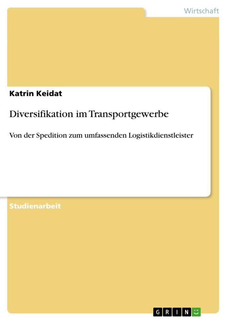 Diversifikation im Transportgewerbe als Buch von Katrin Keidat - GRIN Publishing