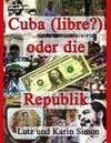 Cuba (libre?) oder die Ein-Dollar-Republik