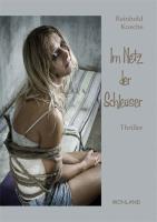 Im Netz der Schleuser als Buch von Reinhold Kusche - Mohland Verlag