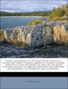 Flore canadienne; ou, Description de toutes les plantes des forêts, champs, jardins et eaux du Canada, donnant le nom botanique de chacune, ses no... - Nabu Press
