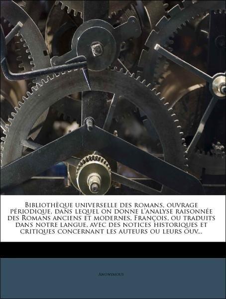 Bibliothèque universelle des romans, ouvrage périodique, dans lequel on donne l´analyse raisonnée des Romans anciens et modernes, François, ou tra... - Nabu Press