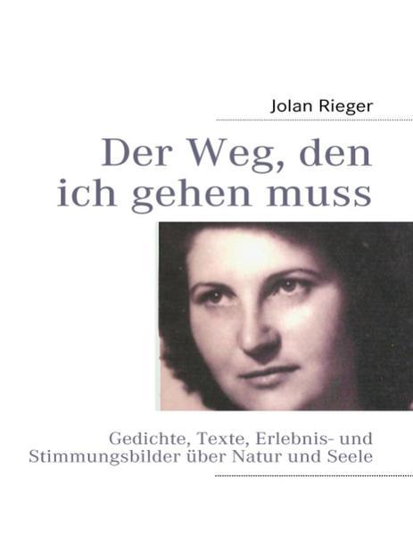 Der Weg, den ich gehen muss... als Buch von Jolan Rieger - Books on Demand