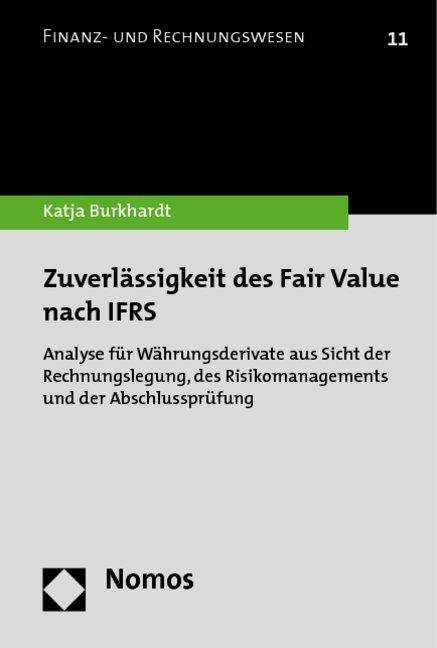 Zuverlässigkeit des Fair Value nach IFRS als Buch von Katja Burkhardt - Nomos Verlagsges.MBH + Co