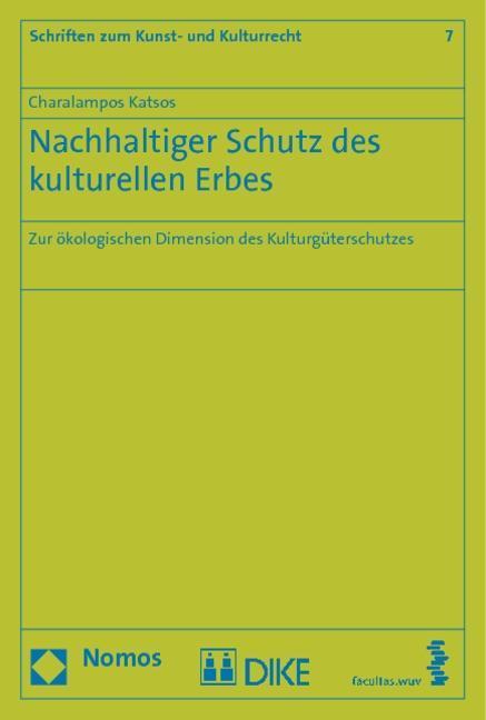 Nachhaltiger Schutz des kulturellen Erbes als Buch von Charalampos Katsos - Nomos Verlagsges.MBH + Co