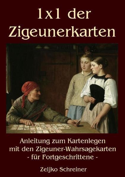 1x1 der Zigeunerkarten als Buch von Zeljko Schreiner