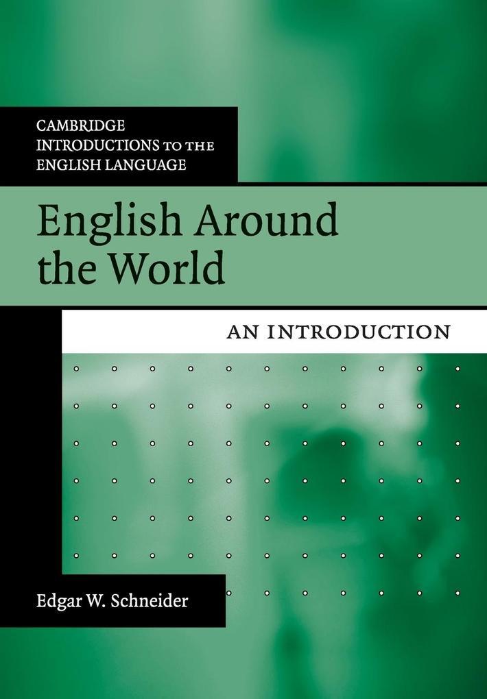 English Around the World als Buch von Edgar W. Schneider