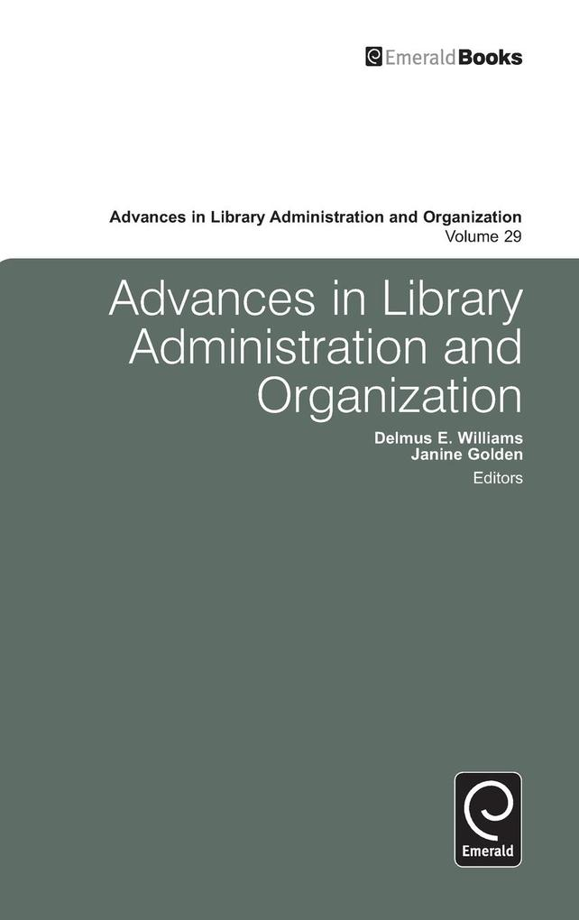 Advances in Library Administration and Organization, Volume 29