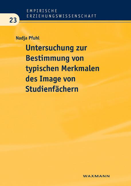 Untersuchung zur Bestimmung von typischen Merkmalendes Image von Studienfächern als Buch von Nadja Pfuhl - Waxmann Verlag GmbH
