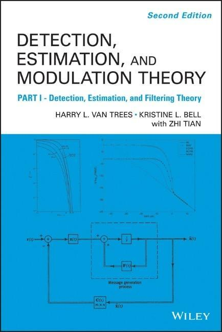 Detection Estimation and Modulation Theory 1 als Buch von Harry L. Van Trees, Kristine L. Bell
