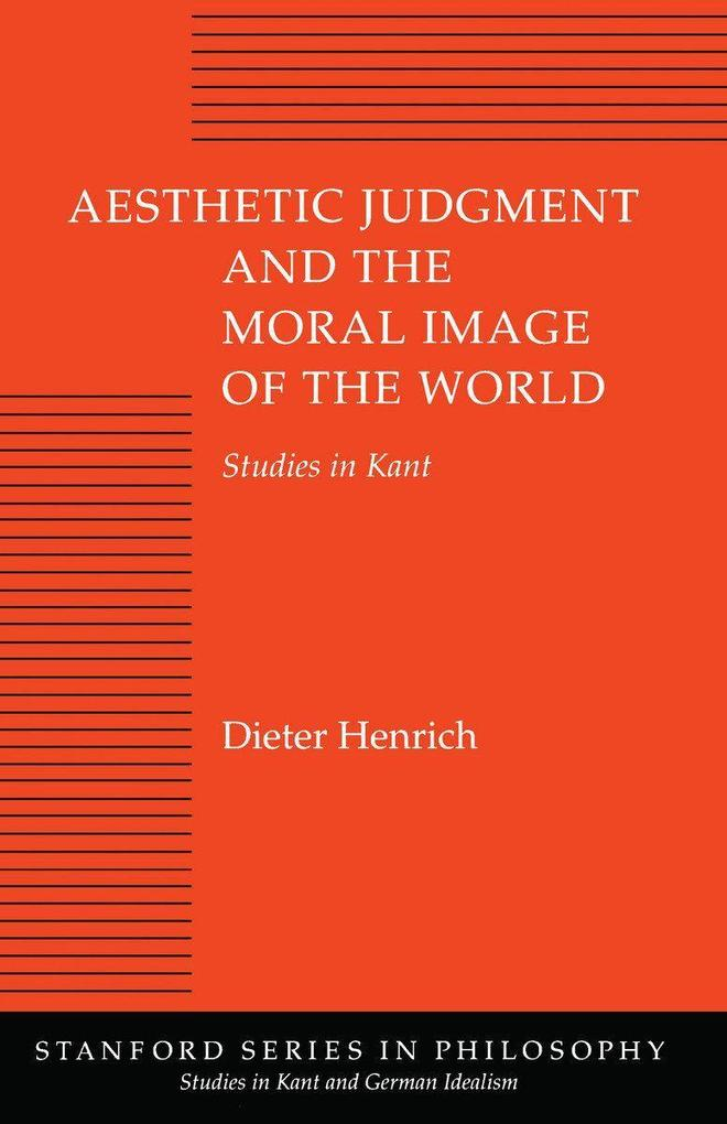 Aesthetic Judgment and the Moral Image of the World: Studies in Kant als Buch