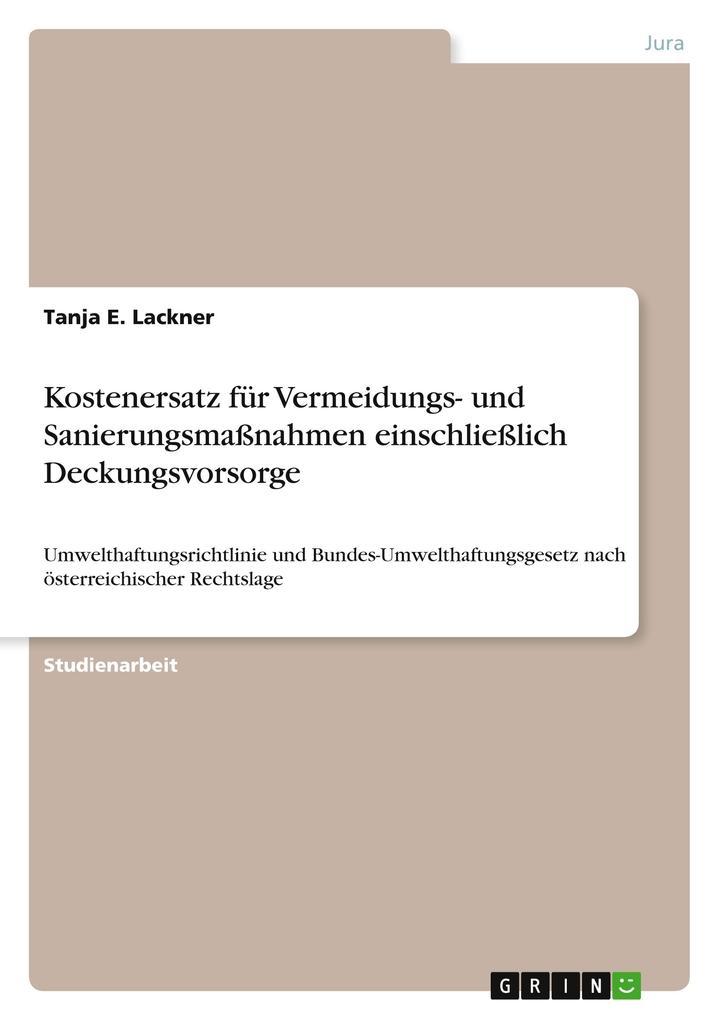 Kostenersatz für Vermeidungs- und Sanierungsmaßnahmen einschließlich Deckungsvorsorge als Buch von Tanja E. Lackner - GRIN Publishing