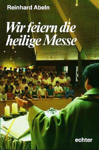 Wir feiern die Heilige Messe als Buch