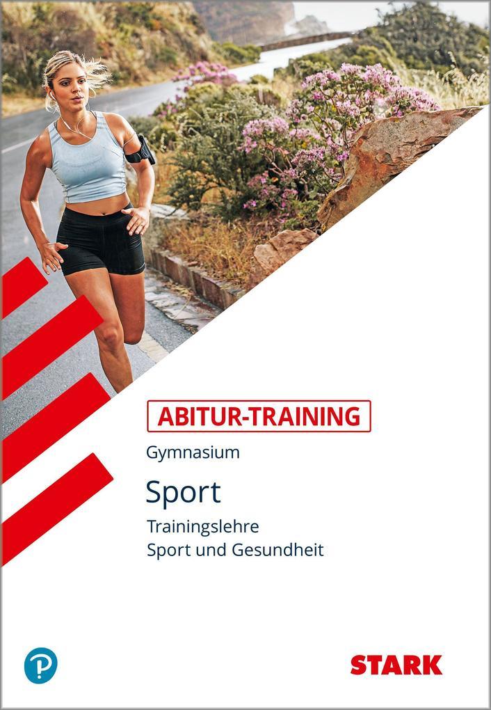 Abitur-Training Sport. Trainingslehre. Leistungskurs als Buch