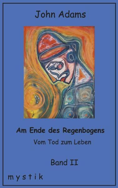 Am Ende des Regenbogens Band II als Buch