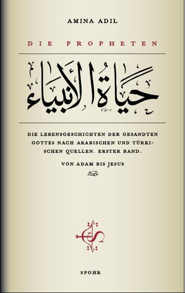 Die Propheten - Erster Band: Von Adam bis Jesus als Buch