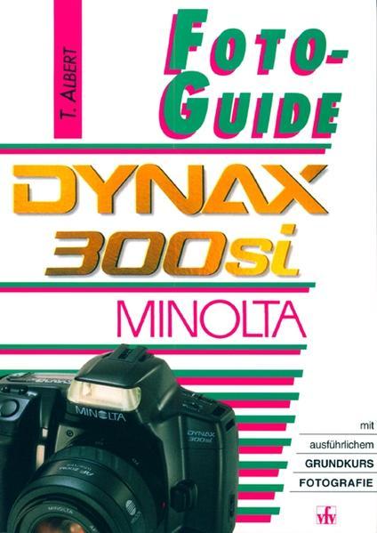 FotoGuide Minolta Dynax 300si als Buch