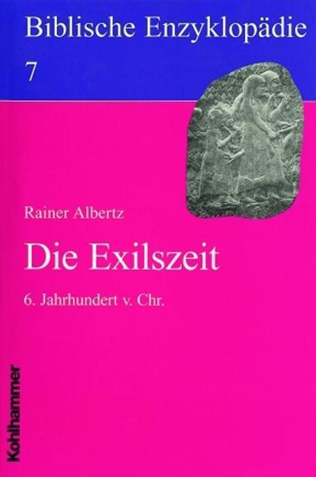 Biblische Enzyklopädie 07. Die Exilszeit als Buch