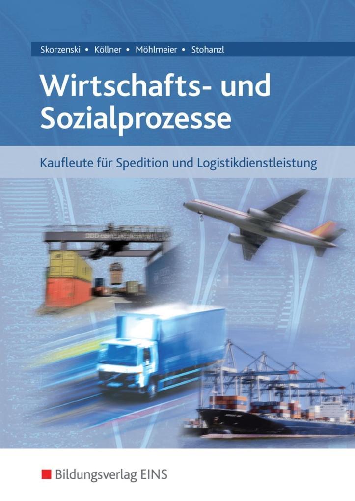 Wirtschafts- und Sozialprozesse für Kaufleute für Spedition und Logistikdienstleistung. Schülerband als Buch
