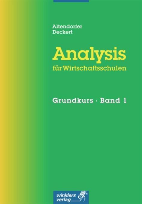 Analysis für Wirtschaftsschulen. Grundkurs I als Buch