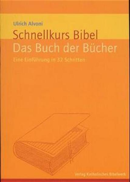 Schnellkurs Bibel 01. Das Buch der Bücher als Buch