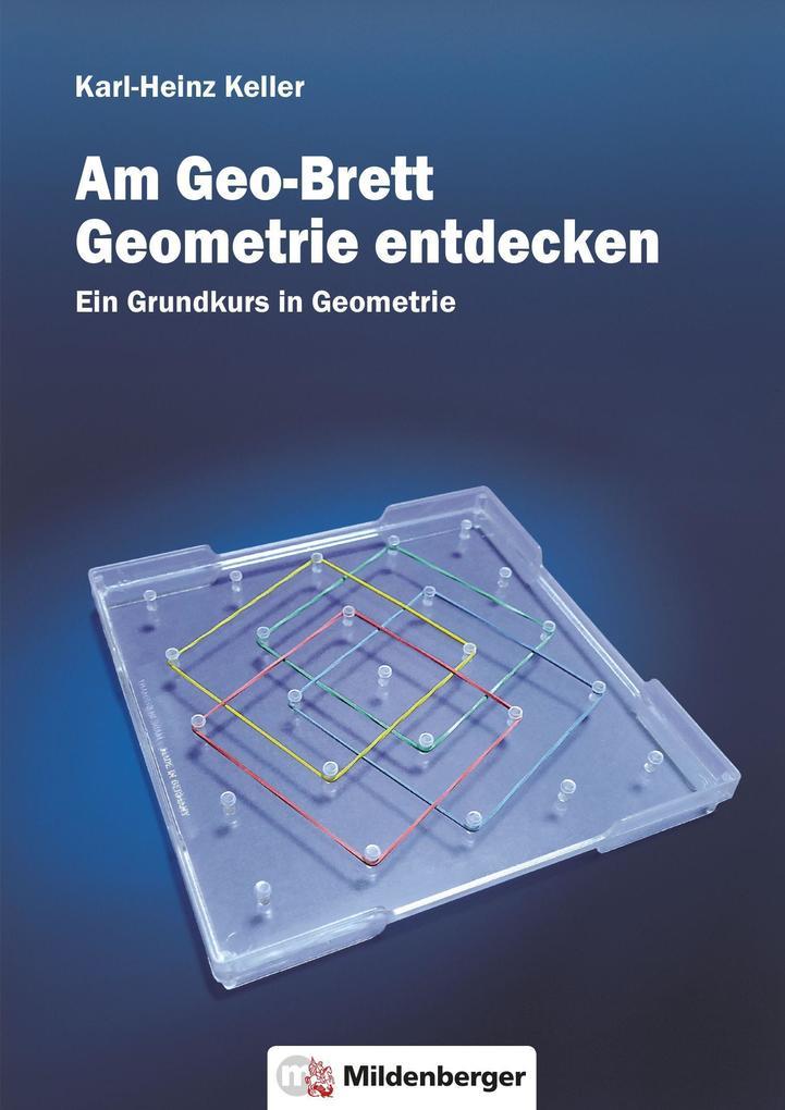 Am Geo-Brett-Geometrie entdecken. Arbeitsheft als Buch
